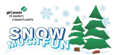 Snow Much Fun - Girl Scouts of Eastern Massachusetts